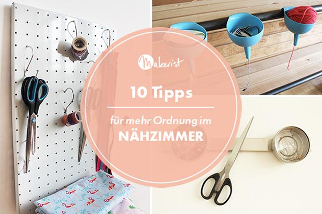 10 tipps f r mehr ordnung im n hzimmer. Black Bedroom Furniture Sets. Home Design Ideas