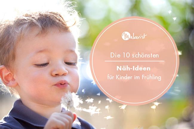 Die 10 schönsten Näh-Ideen für Kinder im Frühling